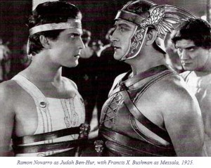 benhur Ramon-Novarro-Judah-Ben-Hur-and-Francis-X-Bushman-Messala-Ben-Hur-A-Tale-Of-The-Christ-1925