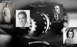 Happy Birthday to movie actors and actresses 12 21