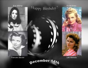 Happy Birthday to movie actresses 12 14
