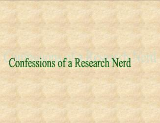 Confession of a Research Nerd