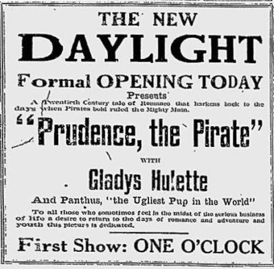 "Saskatoon, Saskatchewan, Canada (unknown publication) ""Prudence the Pirate"" opened the new Daylight Theatre at 136 2nd Avenue South at one o'clock New Year's Day, January 1, 1917. J. Lester Kauffman of the Regal Film Corporation, one of a number of prominent men in the motion picture business in town to inspect the new theatre, declared the Daylight the finest strictly motion picture theatre in Canada. The theatre was constructed for the Daylight Theatre Company Ltd. at a cost of approximately $50,000."